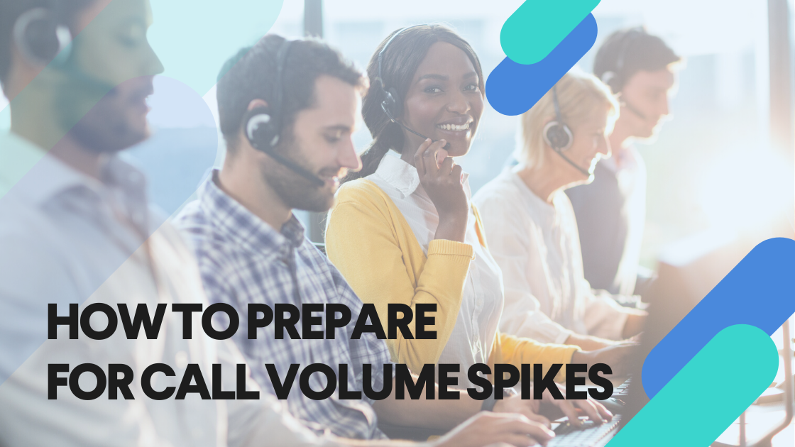 3 Ways to Prepare for Your Next Call Volume Spike