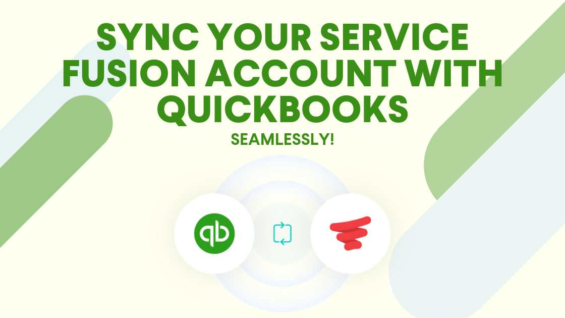 Use Your Service Fusion Account to Sync with Quickbooks Seamlessly