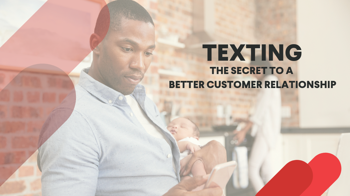 Texting: The Secret to a Better Customer Relationship